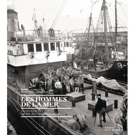 Les hommes de la mer - Dans l'objectif de François Kollar