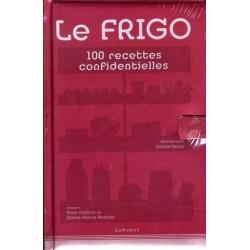 Le Frigo - 100 Recettes confidentielles
