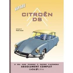 Votre Citroën DS - Le seul guide technique et pratique d'automobile absolument complet