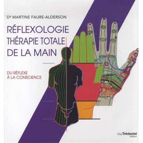 Réflexologie thérapie totale de la main - Du réflexe à la conscience