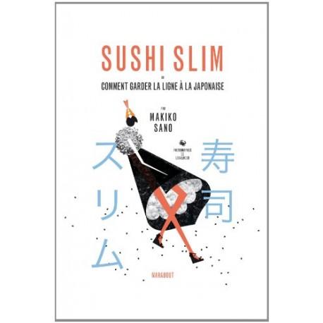 SUSHI SLIM - Comment garder la ligne à la japonaise