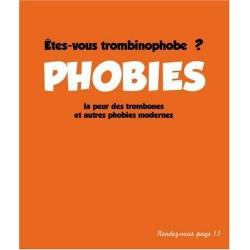 Phobies - Etes-vous trombinophobe ? La peur des trombones et autres phobies modernes
