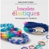 Bracelets élastiques - Techniques et modèles