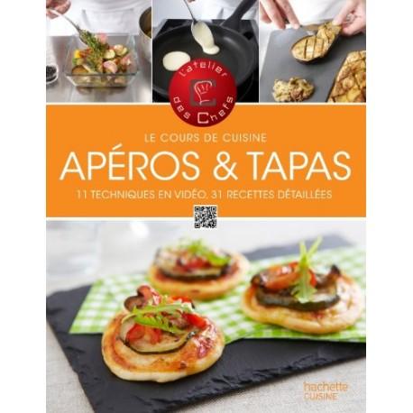 Le Cours de cuisine - Apéros & tapas - 11 techniques en vidéo, 31 recettes détaillées