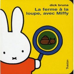 La ferme à la loupe, avec Miffy