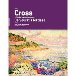 Cross et le néo-impressionnisme, de Seurat à Matisse