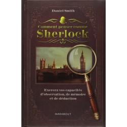 Comment penser comme Sherlock ? - Excercez vos capacités d'observation, de mémoire et de déduction