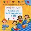 Ciboulette et Paprika - Recettes pour mes vacances d'été
