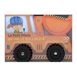 Le petit pilote - Bruno le bulldozer