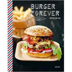 Burgers forever - Recettes 100% USA