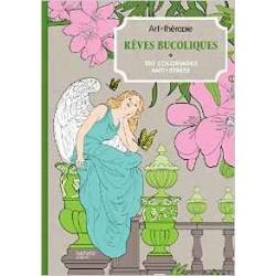 Art Thérapie - Rêves bucoliques - 100 coloriages anti-stress