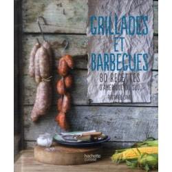 Grillades et barbecues - 80 recettes d'Amérique du sud