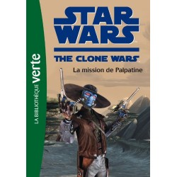 Star Wars The Clone Wars - Tome 9 - La mission de Palpatine