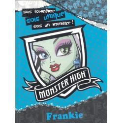 Sois toi-même, sois unique, sois un monstre ! - Monster High Frankie