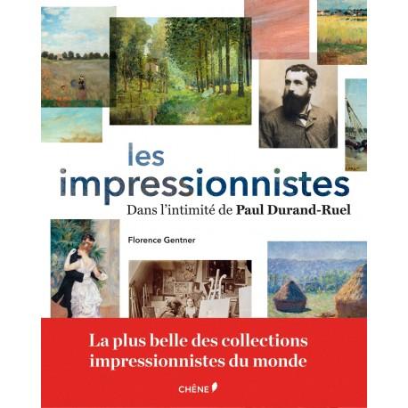 Les impressionnistes - Dans l'intimité de Paul Durand-Ruel