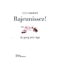 Rajeunissez ! - Qi Gong anti-âge