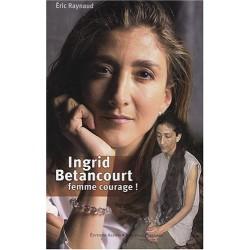 Ingrid Betancourt - Femme courage !