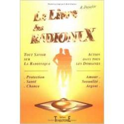 Le livre des radionix - Tout savoir sur la radionique