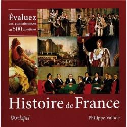 Histoire de France - Evaluez vos connaissances en 500 questions