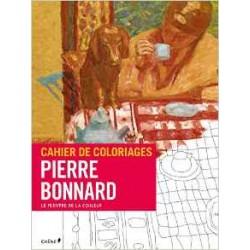 Cahier de coloriages Pierre Bonnard - Le peintre de la couleur
