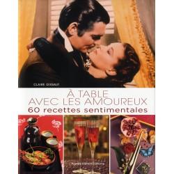 A table avec les amoureux - 60 recettes sentimentales