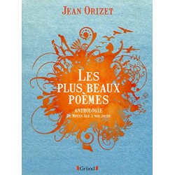Les plus beaux poèmes - Anthologie du Moyen Âge à nos jours