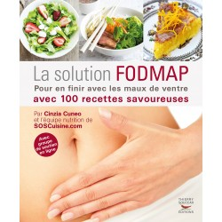 La solution FODMAP - Pour finir avec les maux de ventre avec 100 recettes savoureuses