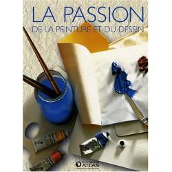 La passion de la peinture et du dessin - Coffret 2 volumes - Le dessins - La peinture
