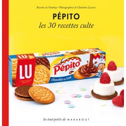 Pépito - Les 30 recettes culte