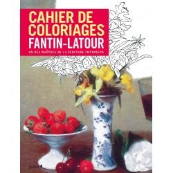Cahier de coloriages - Fantin-Latour - Un des maîtres de la peinture intimiste