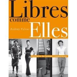Libres comme Elles - Portraits de femmes singulières