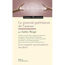 Le pouvoir guérisseur de l'amour - Une enquête aux frontières du divin