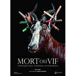 Mort ou vif - Chronique d'une taxidermie contemporaine