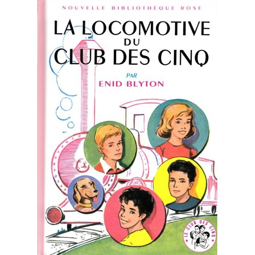 La locomotive du Club des Cinq - Nouvelle Bibliothèque Rose