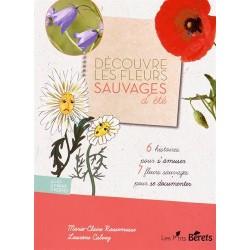 Découvre les fleurs sauvages d'été - 6 histoires pour s'amuser, 7 fleurs sauvages pour se documenter