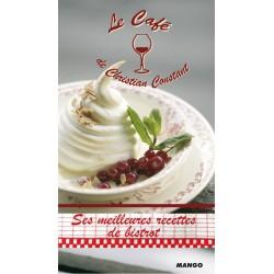 Le café de Christian Constant - Ses meilleures recettes de bistrot