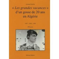 """""""Les grandes vacances"""" d'un gosse de 20 ans en Algerie - 1957 - 1958 - 1959 - 850 jours"""