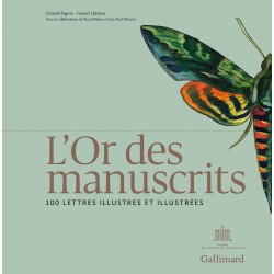 L'Or des manuscrits - 100 lettres illustres et illustrées