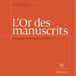 L'Or des manuscrits - 100 manuscrits pour l'Histoire