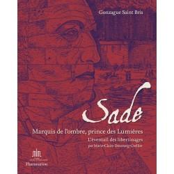 Sade, Marquis de l'ombre, prince des Lumières - L'éventail des libertinages