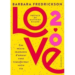 Love 2.0 - Ces micro-moments d'amour vont transformer votre vie