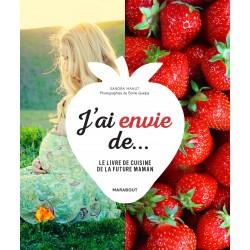 J'ai envie de… - Le livre de cuisine de la future maman