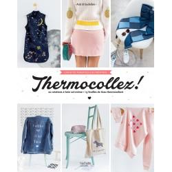 Thermocollez ! 20 créations à faire soi-même + 15 feuilles de tissu thermocollant