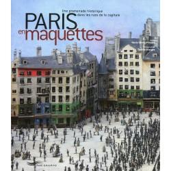 Paris en maquettes - Une promenade historique dans les rues de la capitale