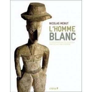 L'homme blanc - Les représentations de l'occidental dans les arts non européens