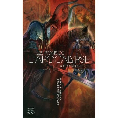Les pions de l'Apocalypse - Tome 3 - Le sacrifice