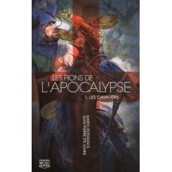 Les pions de l'Apocalypse - Tome 1 - Les cavaliers