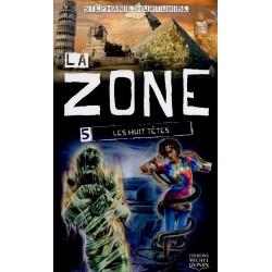La zone - tome 5 - Les huit têtes