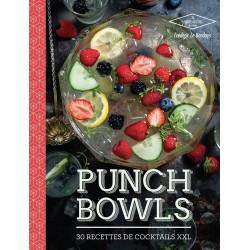 Punch Bowls - 30 recettes de cocktails XXL