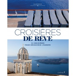 Croisières de rêve - 12 croisières pour découvrir l'Europe